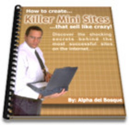 Product picture How to Create Killer Mini Sites That Sell Like Crazy